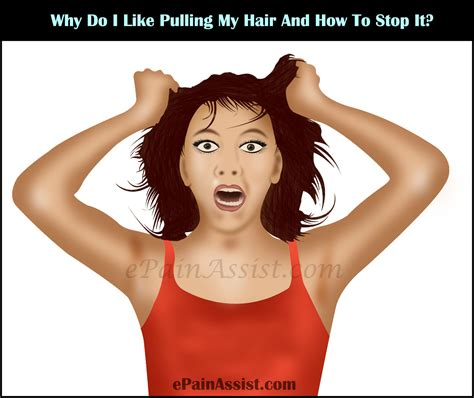 Why Do I Hair why do i like pulling my hair and how to stop it