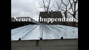 Dachabdeckung Für Schuppen : ein neues dach f r unseren schuppen youtube ~ Eleganceandgraceweddings.com Haus und Dekorationen