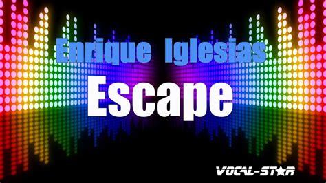 Enrique Iglesias - Escape (Karaoke Version) with Lyrics HD ...
