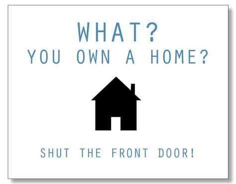 Hilarious Homeowner Card. Funny Housewarming Card. New