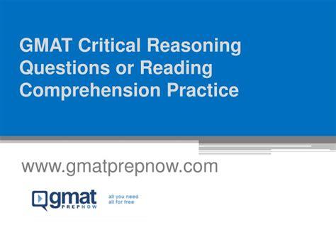 Ppt  Gmat Critical Reasoning Questions Or Reading Comprehension Practice Wwwgmatprepnowcom