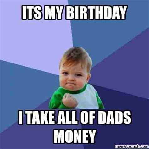 Birthday Bitch Meme - 20 it s my birthday memes to remind your friends sayingimages com
