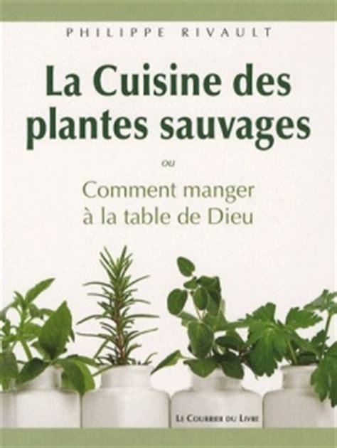 la cuisine des plantes sauvages manger à la table de dieu ou la cuisine des plantes