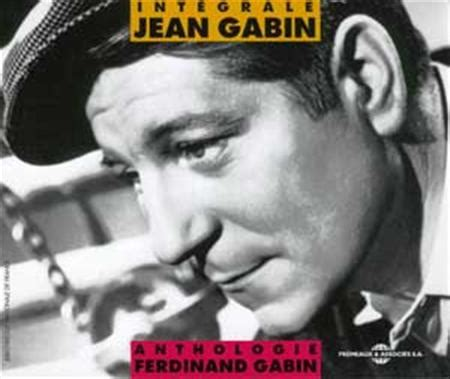 jean gabin chanson integrale jean gabin anthologie ferdinand gabin jean