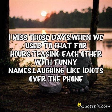 Missing Those Days Quotes