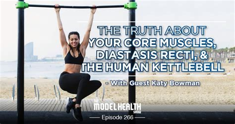 recti diastasis katy bowman core kettlebell truth health podcast muscles human