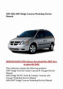 1997 2002 2007 Dodge Caravan Workshop Service Manual By