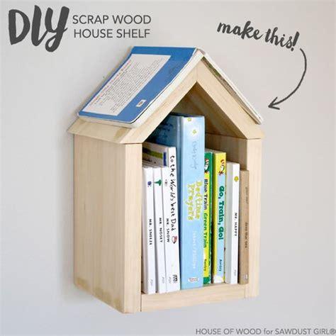 diy scrap wood house shelf sawdust girl awesome girls
