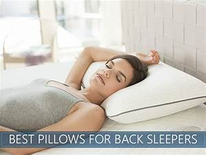 the 7 best back sleeper pillows you can buy 2018 reviews With best down pillow for back sleepers