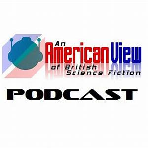An American View of British Science Fiction » Podcast ...