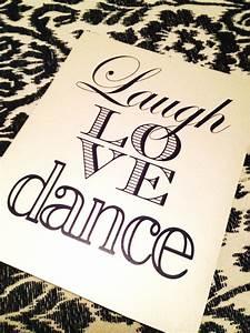 Live Laugh Love Dance Quotes. QuotesGram