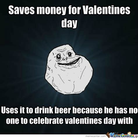 Alone On Valentines Day Meme - forever alone on valentines day by hamza0 meme center