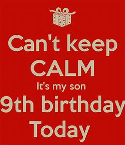 Can't keep CALM It's my son 9th birthday Today Poster ...