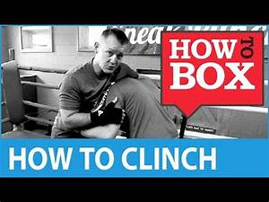 Boxing Clinch - Sparring Tips - How to Box (Quick Videos ...