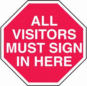 All Visitors Must Sign The Visitor 39 S Log Osha Notice Sign Sku S ...