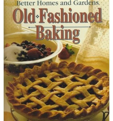 better homes and gardens fashioned baking 9780696204197