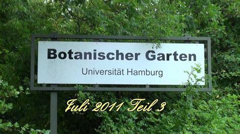 Botanischer Garten München öffentliche Verkehrsmittel by Botanischer Garten Teil 3 4 Hamburg Juli 2011