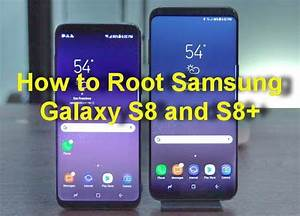 How To Root Samsung Galaxy S8 Without Using A Pc  U00bb User