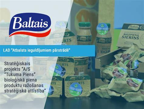 A/S Tukuma Piens stratēģiskais projekts bioloģiskā piena ...