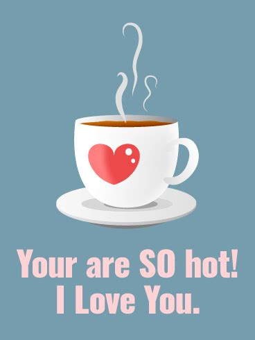 love you hot images you are hot love card birthday greeting cards by davia