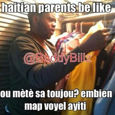 Haitian Memes - translation quot you re still wearing this well it s going to haiti now quot lol haitian s way of