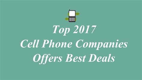 best cell phone company top cell phone companies that offers best deals