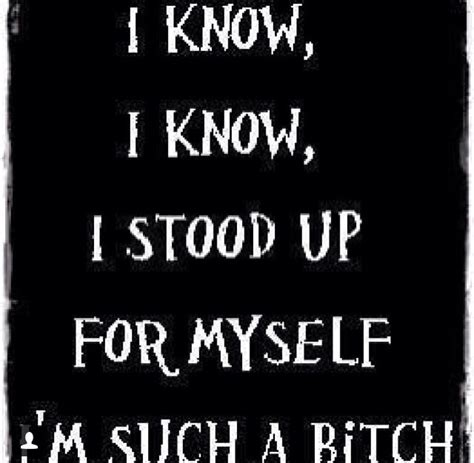 I Stand Up For Myself Quotes