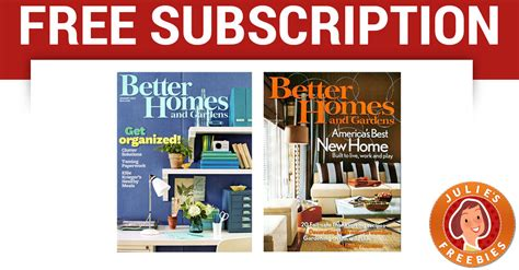 better homes and gardens subscription free subscription to better homes and gardens julie s freebies