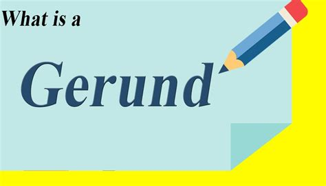 What Is Gerund In English Gerund Definition, Uses & Examples