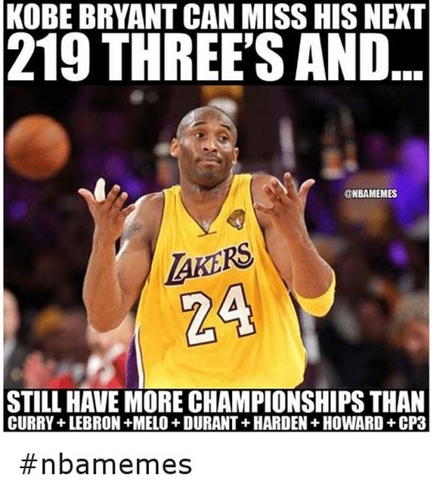 Kobe Bryant Memes - kobe bryant can miss his next 219 three s and still have more championships than curry lebron