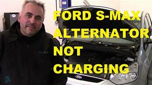 Ford S-max Tdci Alternator Not Charging  Battery Going Flat