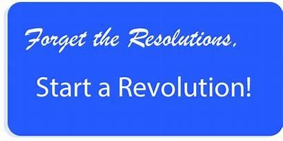 Revolution Start Forget Resolutions