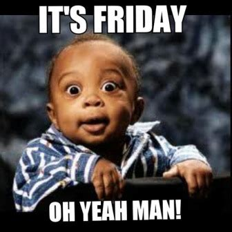 Thank God Its Friday Meme - do you always feel excited about friday then this post is for you