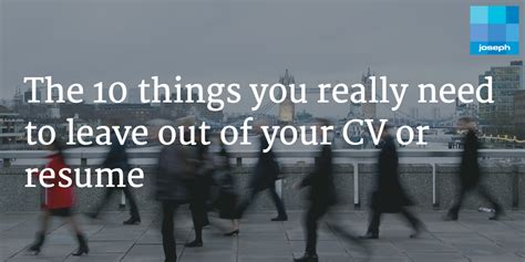 10 Things You Need On A Resume by The 10 Things You Really Need To Leave Out Of Your Cv