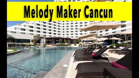 melody maker cancun  youtube