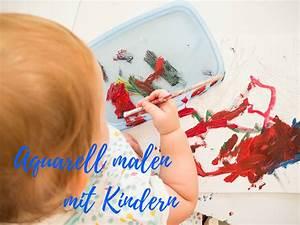 Malen Mit Kindern : aquarell malen mit kindern in 3 schritten wenn wir das k nnen dann k nnt ihr das auch more ~ Orissabook.com Haus und Dekorationen