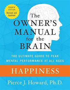 Happiness  The Owner U0026 39 S Manual By Pierce Howard