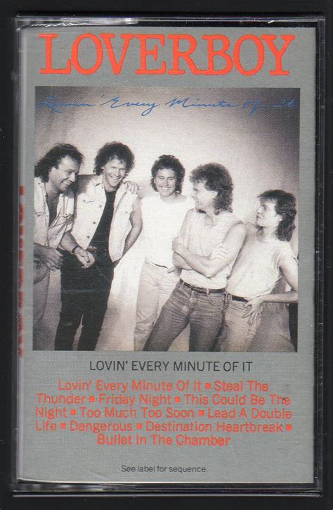 Loverboy performs in the music video lovin' every minute of it from the album lovin' every a call is placed to mike reno begins the song at a party and gradually gathers the rest of the band. Loverboy - Lovin' Every Minute Of It Cassette Tape