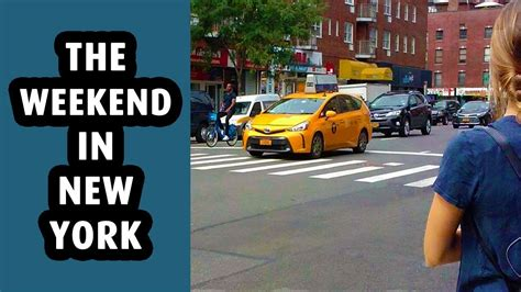 The Weekend In New York City Youtube