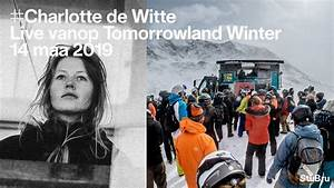 Charlotte De Winter : charlotte de witte live at tomorrowland winter surprise mountain set youtube ~ A.2002-acura-tl-radio.info Haus und Dekorationen
