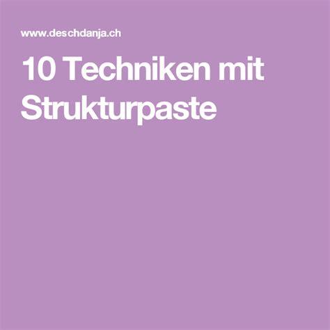 Arbeiten Mit Krakelierlack by 10 Techniken Mit Strukturpaste Paintings In 2019