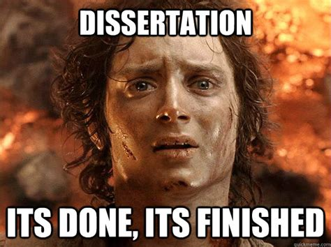Finished Meme - dissertation its done its finished finished frodo quickmeme