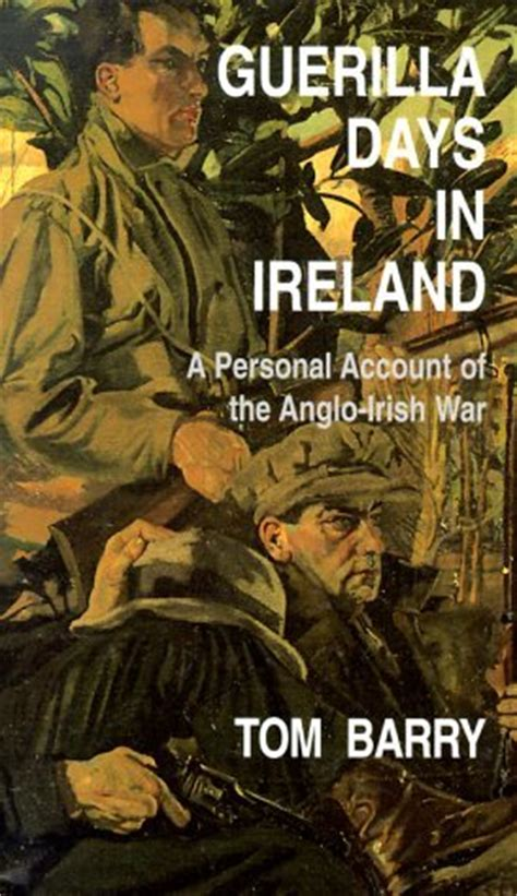guerilla days  ireland  personal account   anglo irish war  thomas barry reviews