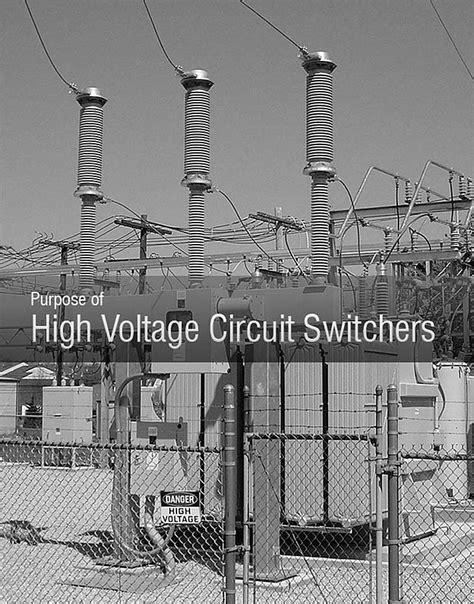 Purpose High Voltage Circuit Switchers