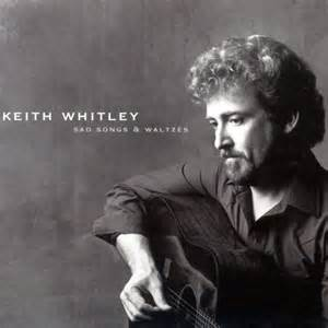 Keith Whitley I Never Go Around Mirrors by Sad Songs And Waltzes By Keith Whitley Album Listen