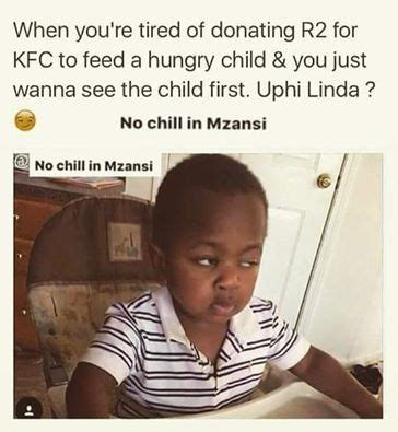 Chill Meme Image Result For No Chill In Mzansi Memes No Chill In