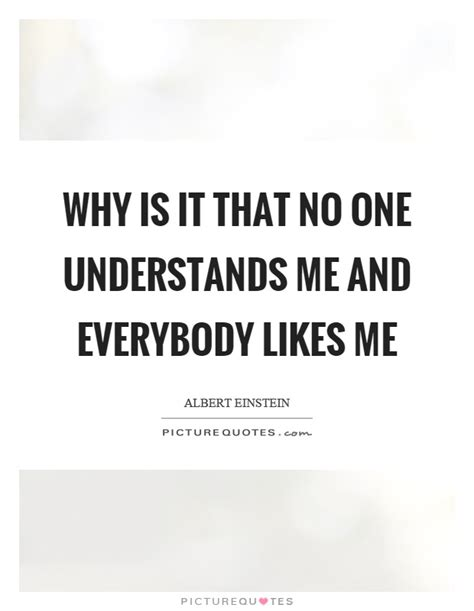 No One Understands Me Quotes And Sayings