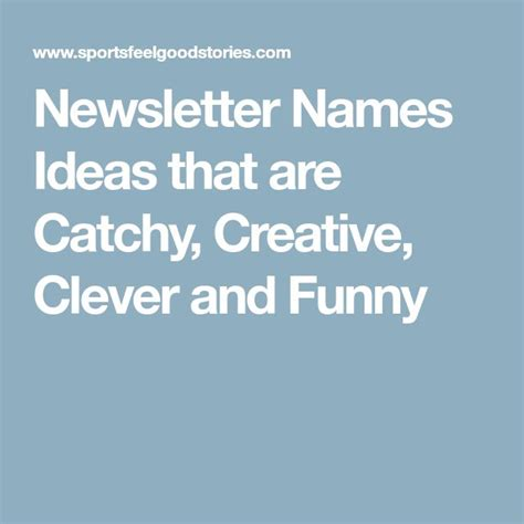 newsletter names ideas   catchy creative clever