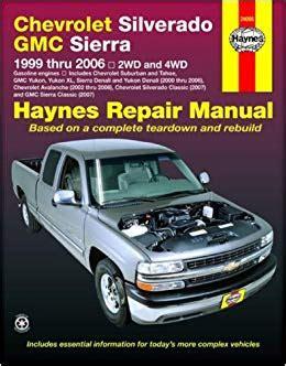 how to download repair manuals 1999 chevrolet silverado 2500 electronic valve timing haynes chevrolet silverado gmc sierra 1999 thru 2006 2wd 4wd haynes repair manual ken freund