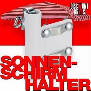 Sonnenschirm Für Balkongeländer : sonnenschirmhalter halter f r balkongel nder bau garten garten ~ Sanjose-hotels-ca.com Haus und Dekorationen